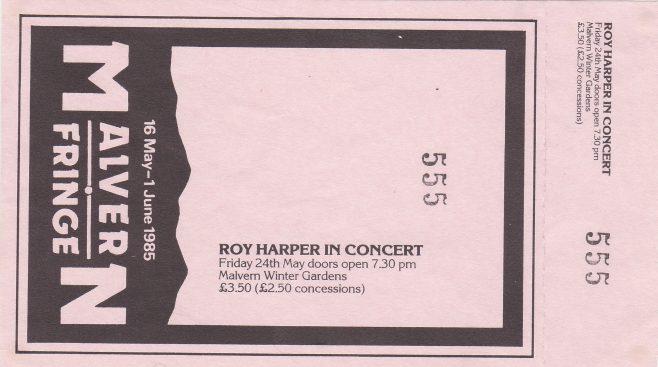 Ticket for Roy Harper at Malvern Winter Gardens, 24 May 1985